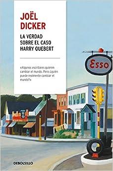 La Verdad Sobre El Caso Harry Quebert por Joël Dicker epub