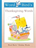 Word Bird's Thanksgiving Words, Jane Belk Moncure, 1567666280