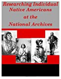 Researching Individual Native Americans at the National Archives, National National Archives, 1499212917