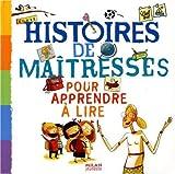 Histoires de maîtresses pour apprendre à lire