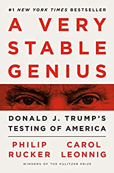 A Very Stable Genius: Donald J. Trump's Testing of America by [Rucker, Philip, Leonnig, Carol]