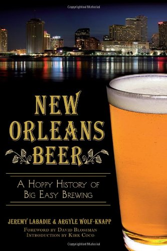New Orleans Beer:: A Hoppy History of Big Easy Brewing (American Palate)