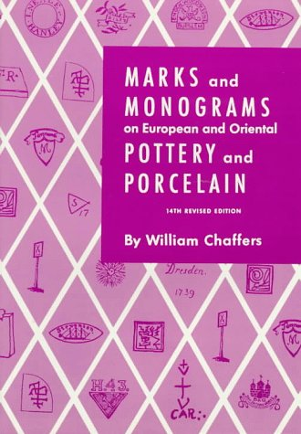 Marks & Monograms on European and Oriental Pottery and Porcelain