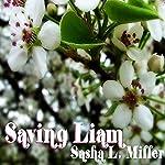 Saving Liam | Sasha L. Miller