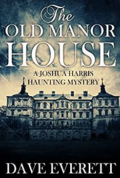 The old manor house a joshua harris haunting for Classic haunted house novels