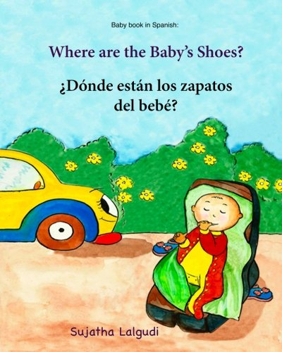 Read Online Baby book in Spanish: Where are the baby's shoes: Spanish for babies (English and Spanish Edition), Spanish colors book, Bilingual (Spanish Edition), ... Spanish books for children (Volume 13) pdf epub