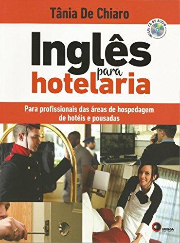 Inglês Para Hotelaria: Para profissionais das áreas de hospedagem, de hotéis e pousadas