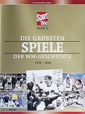 Die grössten Spiele der WM-Geschichte 1930-2006