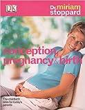 Conception, Pregnancy and Birth, Miriam Stoppard, 0756609569