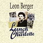 Lunch with Charlotte | Leon Berger
