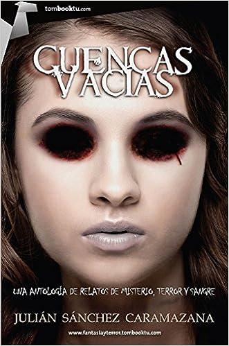 Cuencas vacías (Spanish Edition): Julián ánchez Caramazana: 9788499675008: Amazon.com: Books