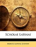 Scholae Latinae, Moritz Ludwig Seyffert, 1146148259