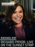 Rachael Ray: Richard Pryor: Live on the Sunset Strip