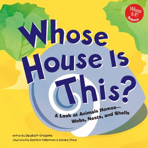 Whose House Is This?: A Look at Animal Homes - Webs, Nests, and Shells (Whose Is It?) pdf