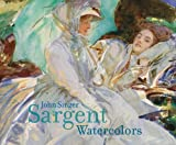 John Singer Sargent: Watercolors, Erica E. Hirshler and Teresa A. Carbone, 0878467912