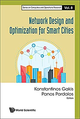 Network Design and Optimization for Smart Cities (Series on Computers and Operations Research)