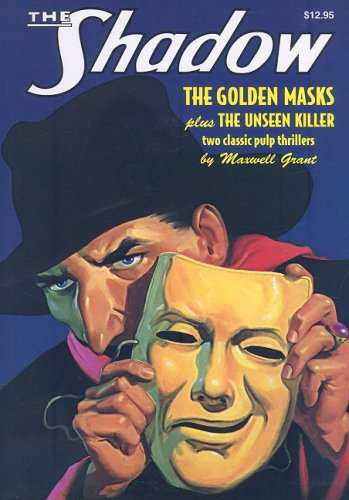 The Unseen Killer and the Golden Masks: Two Classic Adventures of the Shadow