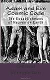 Adam and Eve Cosmic Code, Gerald Shingleton, 1496164873