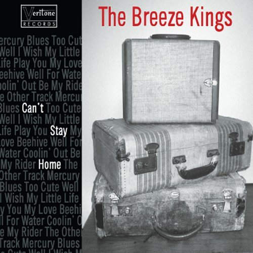 Cant Stay Home By The Breeze Kings  2012 10 23