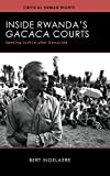 "Bert Ingelaere, ""Inside Rwanda's Gacaca Courts: Seeking Justice After Genocide"" (U. Wisconsin Press, 2016)"