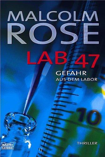 Lab 47, Gefahr aus dem Labor