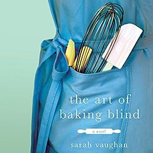 The Art of Baking Blind Audiobook