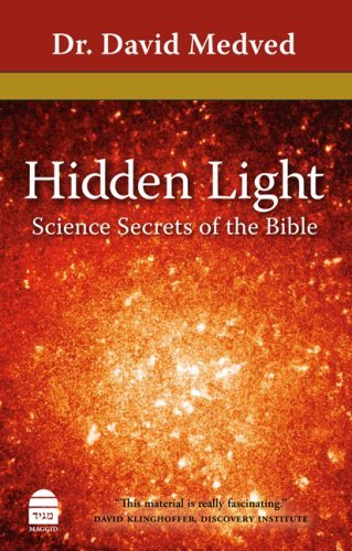 Hidden Light: Science Secrets of the Bible by Dr. David Medved (2008-04-01) (Toby And The Secrets Of The Tree)