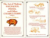 The Art of Making Sausages, Pates and Other Charcuterie, Jane Grigson, 0394732529