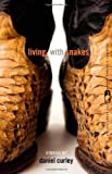 Living with Snakes, Daniel Curley, 0820344419