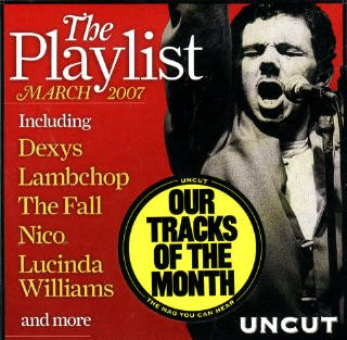 Uncut Tracks Of The Month: The Playlist, March 2007
