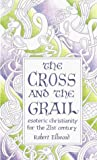 The Cross and the Grail, Robert Ellwood, 0835607607