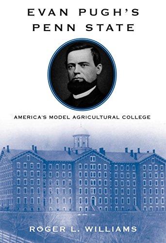 Evan Pugh's Penn State: America's Model Agricultural College