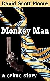 Monkey Man: a crime story