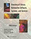 Directory of Library Automation Software, Systems, and Services : 1998 Edition, , 1573870447