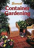 Container Gardening, Sunset Publishing Staff, 0376032073