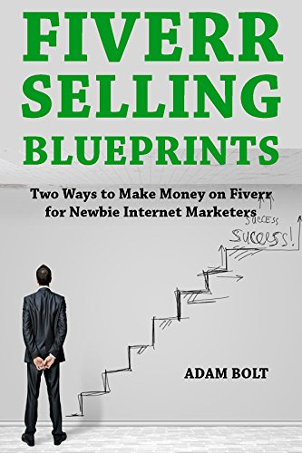 fiverr-selling-blueprints-two-ways-to-make-money-on-fiverr-for-newbie-internet-marketers