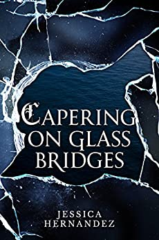 Capering on Glass Bridges (The Hawk of Stone Duology, Book 1) by [Hernandez, Jessica]