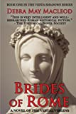 img - for Brides of Rome: A Novel of the Vestal Virgins (The Vesta Shadows) (Volume 1) book / textbook / text book