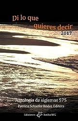 Di lo que quieres decir 2017 (Spanish Edition)