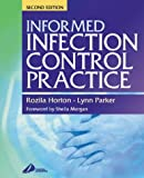 Informed Infection Control Practice, Horton, Rozila and Parker, Lynn, 0443071020