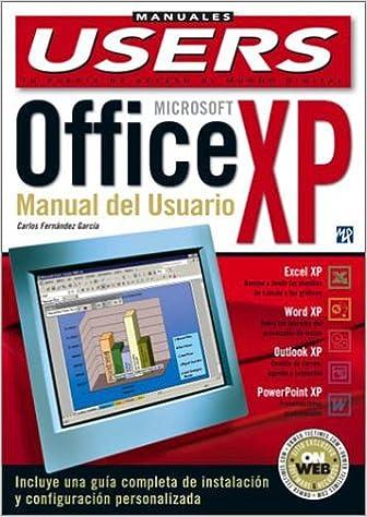Microsoft Office XP Manual del Usuario: Manuales Users, en Espanol / Spanish (Spanish Edition): Carlos Fernandez Garcia, MP Ediciones: 9789875261075: ...