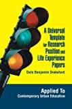 A Universal Template for Research Position and Life Experience Papers, Dale Drakeford, 0595671268