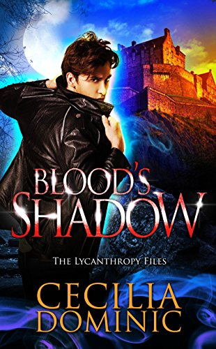 Blood's Shadow (Lycanthropy Files Book 3) by [Dominic, Cecilia]