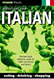 Pigeon Italian: Almost Get by In...Italian (Almost Get By in)