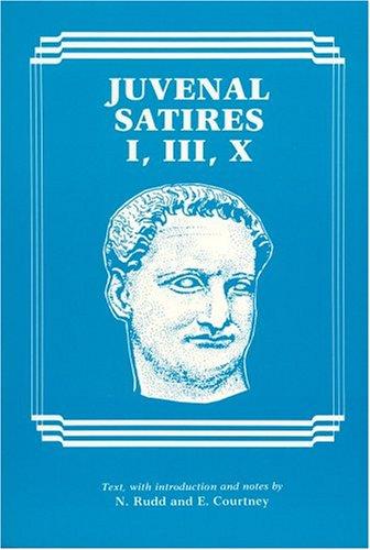 Juvenal: Satires I, III, X (Latin Edition)