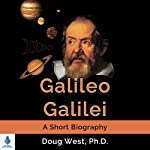 Galileo Galilei - A Short Biography: 30 Minute Book Series | Doug West