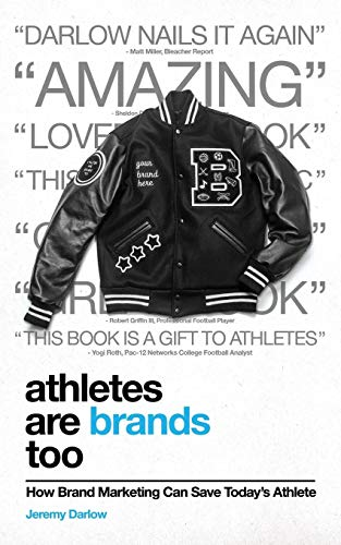 Athletes Are Brands Too: How Brand Marketing Can Save Today's Athlete
