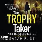 The Trophy Taker: DC Charlotte Stafford, Book 2 Hörbuch von Sarah Flint Gesprochen von: Charlie Sanderson
