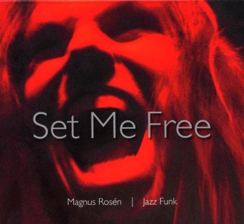 Magnus Rosen - Set Me Free (2007) [FLAC] Download