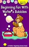 Beginning Fun with Water and Bubbles, Gayle Bittinger, 1570291519
